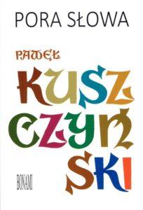 Pawel Kuszczynski Pora słowa